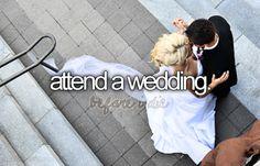 Attend a wedding ✔️