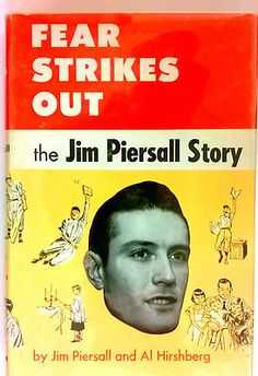 1955-Hardcover-Book-w-Jacket-Fear-Strikes-Out-The-Jim-Piersall-Story.   Loved the book.  Loved to watch him play!  The movie was not anywhere near as good as the book!