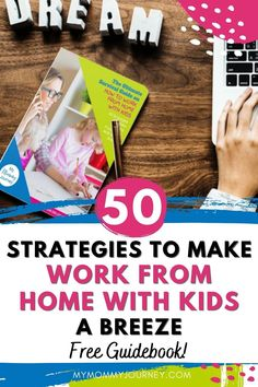 Learn 50 work from home tips to help you be more focused even with kids around.Get the free guidebook on how to work from home with kids.  Download now! #workfromhome #workingfromhome #workfromhomewithkids #workfromhometips
