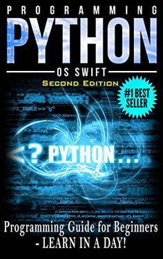 PYTHON: Python Programming: Programming Guide For Beginners: LEARN IN A DAY! (Python Programming, Javascript, App Design, PHP, SQL, Python) by Os Swift http://www.amazon.com/dp/B00WT5459Q/ref=cm_sw_r_pi_dp_LH5pwb0CV3JVZ