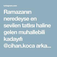 Ramazanın neredeyse en sevilen tatlısı haline gelen muhallebili kadayıfı @cihan.koca arkadaşımız ne   Turkagram