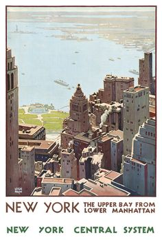 New York: The Upper Bay From Lower Manhattan. New York Central System. Illustrated by Leslie Ragan, circa 1920s. New York City, Vintage travel posters. Prints from $15.