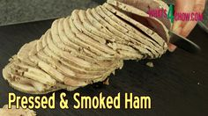 Pressed & Smoked Ham - Making Cold Cuts at Home - Homemade Ham Loaf