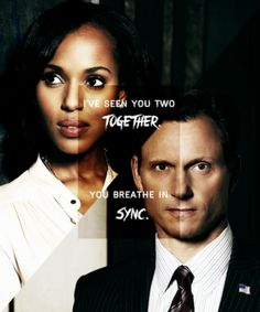 """I've seen you two together. You breathe in sync."" Scandal Quote - Olivia & Fitz <3"