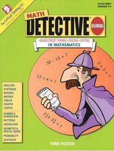 Math Detective® uses topics and skills drawn from national math standards to prepare your students for advanced math courses and assessments that measure reasoning, reading comprehension, and writing in math. Students read a short story that includes a 5th Grade Reading, 5th Grade Math, Student Reading, Grade 3, Fourth Grade, Math Writing, Math Assessment, Higher Order Thinking, Math Courses