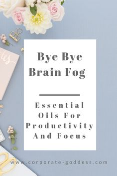 Bye bye brain fog - essential oils for productivity and focus - Corporate Goddess Essential Oils For Headaches, Essential Oils For Sleep, Essential Oil Blends, Essential Oil Diffuser, Burnout Recovery, Job Burnout, Work Stress, Stress And Anxiety, Oils For Energy