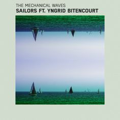 Yeni Şarkı / New Song! The Mechanical Waves Ft. Yngrid Bitencourt - Sailors! Dinlemek için / To Listen; http://radio5.com.tr/yeniler