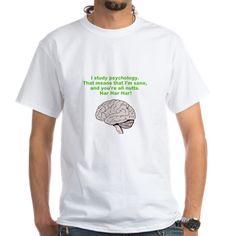 """I Study Psychology... That means I'm sane and you're all nutts! ""[ badasstshirts ] http://badasstshirts.org #badasstshirts"