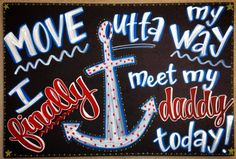 Can you imagine how amazing and epic this moment will be?!?! Welcome Home Sailor! Military welcome home board / chalkboard / art / diy / navy / love / www.facebook.com/charlestonchalkchick / charlestonchalkchick@gmail.com