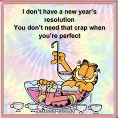 You Dont Need A New Years Resolution When you Are Perfect new years new year happy new year new years quotes happy new year quotes happy new years quotes 2016 happy new years quotes for friends happy new years quotes to share happy new years quotes for family 2016 quotes funny new year quotes