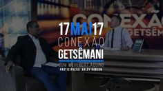 Programa Conexão Getsêmani - 17/05/2017 - Arley Robson