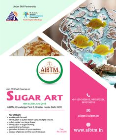 "Join 5 Days Course on ""SUGAR ART"" from June 2018 Aibtm India , Greater Noida. Ask for more details at aibtm Website- www.in Assocom Institute of Bakery Technology and Management Assocom-India Short Courses, Sugar Art, Confectionery, Bakery, June, Management, India, Technology, Website"