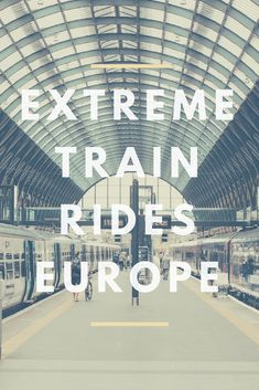Interesting train trips Europe – Did you know about these? Only Once Today