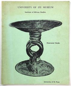 1969 Institute African Studies UNIVERSITY OF IFE MUSEUM Guide Obafemi Awolowo