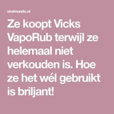Ze koopt Vicks VapoRub terwijl ze helemaal niet verkouden is. Hoe ze het wél gebruikt is briljant!