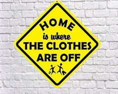 Home is where the clothes are off Welcome Pictures, Freedom Life, The Way You Are, Twisted Humor, Free Clothes, Live Life, Quotations, Bare Essentials, Naked