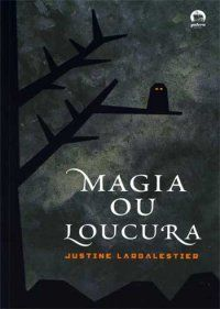 'Lendo e Relendo' Especial Halloween: Magia ou Loucura, de Justine Larbalestier. | Silêncio Contagiante