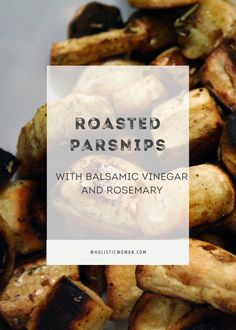 Roasted parsnips with balsamic vinegar and rosemary make the perfect holiday side dish #SundaySupper