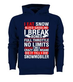 # [Organic]35-Snowmobiler Snowmobile I Eat .  Hurry Up!!! Get yours now!!! Don't be late!!! Snowmobiler Snowmobile I Eat Snow Bleed GasolineTags: Winter, bleed, gasoline, brappp, ride, snowmobile, snowmobiling