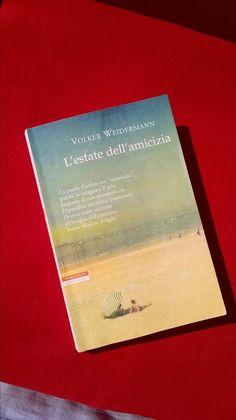 L'estate dell'amicizia / Volker Weidermann