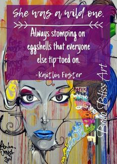 She was a wild one Always stomping on eggshells that everyone else tip toed on Strong Women Quote Wall Art Wall Art Quotes, Quote Wall, Best Quotes Ever, Irish Blessing, Empowerment Quotes, Strong Women Quotes, Wild Ones, A 17, Art Logo