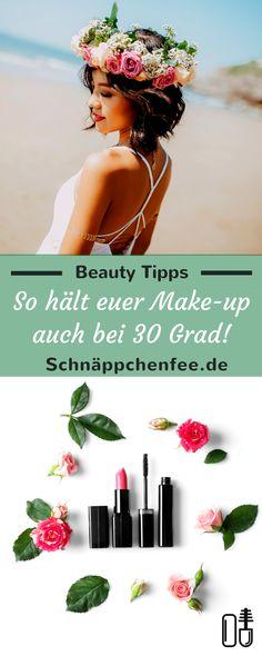 Das perfekte Sommer Make-up: Ich zeige euch, wie euer Make-up bei Hitze hält. Die Tipps sind ganz einfach, so verläuft euer Look selbst bei 30 Grad nicht mehr!