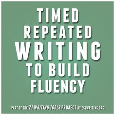 timed repeated writing to build fluency for ESL