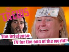 The Briefcase: TV For The End Of The World? Russell Brand The Trews (E336)