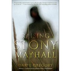 From an award-winning author whom Library Journal called [a] bright new voice of the 21st century, comes a new breed of zombie novel-- Raising Stony Mayhall
