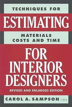 Booktopia - Estimating for Interior Designers, Techniques for Estimating Materials, Costs and Time by Carol A. Sampson, 9780823016297. Buy this book online.