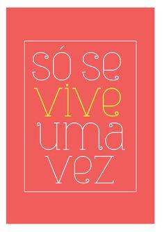 Poster Frase So se vive uma vez - Comprar em Decor10                                                                                                                                                                                 Mais