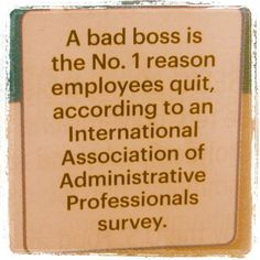 A bad manager can take a good staff and destroy it, causing the ...