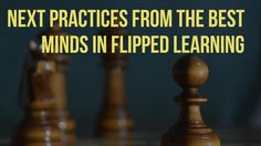 Next Practices from the Best Minds in Flipped Learning Flip Learn, Higher Education, Mindfulness, Success, Good Things, Learning, Studying, Teaching, Consciousness