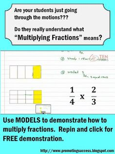 Multiplying Fractions with Models Are your students just going through the motions instead of truly understanding what it means to multiply fractions? REPIN and visit this blog for tons of FREE teaching ideas and resources! ~ TeachersPayTeachers Promoting Success for You and Your Students!