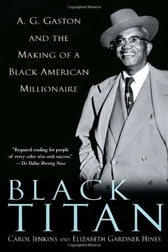 Black Titan: A.G. Gaston and the Making of a Black American Millionaire by Carol Jenkins