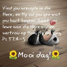 Cute Good Morning, Good Morning Wishes, Lekker Dag, Goeie More, Special Quotes, Religious Quotes, Afrikaans, Love You More, Bible Quotes