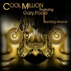 Cool Million feat. Gary B. Poole 'Running Around' (Sedsoul Records) with remixes from Roberto De Carlo, Matt Early and Mark Di Meo. House Music, Running, Cool Stuff, Keep Running, Why I Run