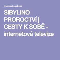 SIBYLINO PROROCTVÍ | CESTY K SOBĚ - internetová televize