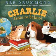 Charlie Goes to School by Ree Drummond, Diane deGroat