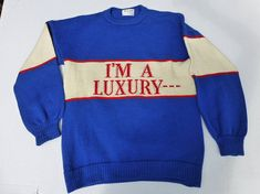"Iconic Vintage Knit Sweater, "" I'M A LUXURY . . .  Few Can Afford"", Blades Ltd., Ca. Mid 1980's"