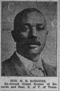 M M Rodgers served as the  Recording Secretary of the Baptist Missionary and Educational Convention of Texas — of La Grange, Fayette County, Tex. Republican. Delegate to Republican National Convention from Texas, 1904, 1912. African ancestry. Interment somewhere in Dallas, Tex.