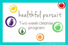 Healthful Pursuit Two Week Cleanse Program: Reduce sugar intake and increase fruit/vegetable intake. Links to recipes.