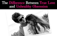 The Difference Between True Love and Unhealthy Obsession post image