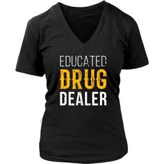 If you are a proud Pharmacist & love Pharmacy then Educated Drug Dealer tee or hoodie is for you! Cool Men Women Pharmacy design t-shirts & clothing.