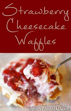 Strawberry Cheesecake Waffle Recipe-The strawberries are deliciously sweet, the lemon juice adds a tiny bit of tartness, the cream cheese smooths out the dish with it's creaminess, and the waffle ads heartiness to every bite. This is based off of my very popular Blueberry Cheesecake Waffle recipe. These are amazing recipes! -MUST TRY recipes for sure. #LiveLikeYouAreRich