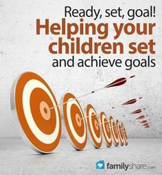 Ready, set, goal! Helping your children set and achieve goals