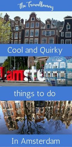 Cool and quirky things to see and do on your visit to Amsterdam.