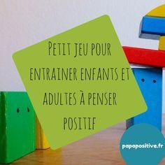 Je vous propose de tester aujourd'hui un jeu simple pour entrainer les enfants (et les adultes) à penser positif et à prendre conscience du processus de déclenchement de leurs émotions. Diy With Kids, Kids Education, Montessori, Parentalité Positive, Positive Attitude, Discipline Positive, Coaching, French Language Learning, Growth Mindset