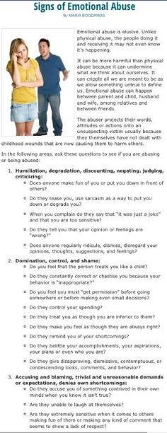 Emotional Abuse can be often worse than physical abuse, because it stays with the person holds their mind a prisoner. They accept the physical abuse because their mind is conditioned that they deserve it or what the person says must be true. I sadly know this it can take years to retrain believe in truth, not fiction escape all forms of Abuse. by SundayLady