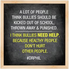 Bullies in all walks of life, not just in school. Adult Bullies are the young Bullies that never got help..
